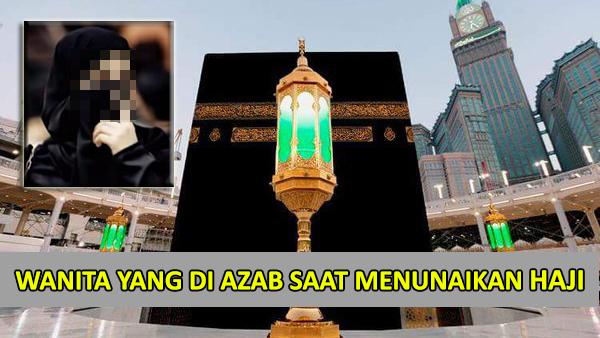 Wanita yang di Azab Saat Menunaikan Haji